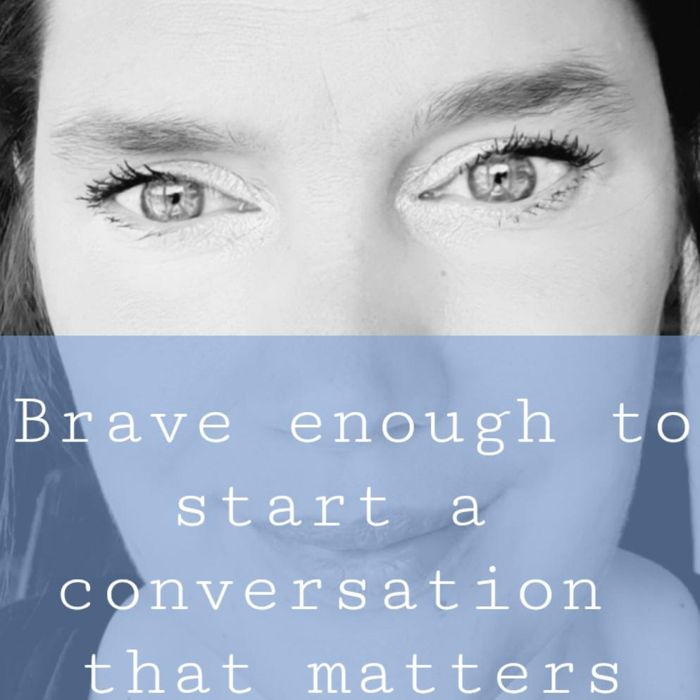 Brave enough to start a conversation that matters missen we vaak de oprechte interesse in de ander en voelen ons ongemakkelijk